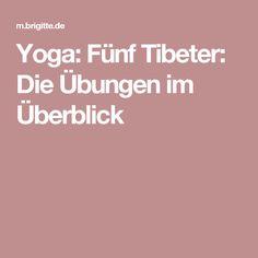 Yoga: Fünf Tibeter: Die Übungen im Überblick