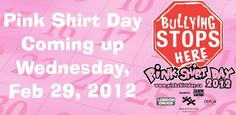 Don't forget: tomorrow is Pink Shirt Day! Show that you're taking a stand against bullying by wearing a pink shirt.