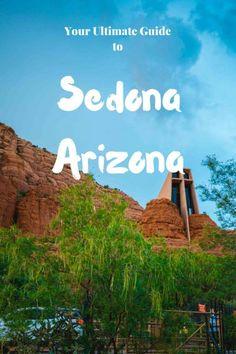 The complete guide to Sedona, Arizona. Where to Stay in Sedona, Where to Eat in Sedona, and What to do in Sedona!