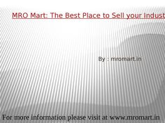 It is the biggest industrial store that helps the sellers to sell their tools to enhance their business. www.maromart.in