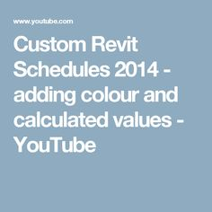 Custom Revit Schedules 2014 - adding colour and calculated values - YouTube