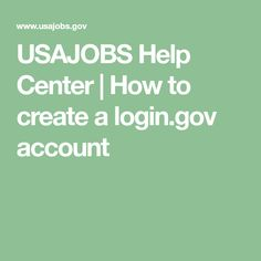 USAJOBS Help Center | How to create a login.gov account Accounting, Create, Business Accounting, Beekeeping