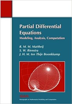 Partial differential equations : modeling, analysis, computation  Mattheij, Robert M. M. Philadelphia : Society for Industrial and Applied Mathematics, cop. 2005 Novedades Agosto 2017