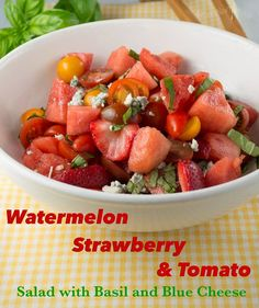 Watermelon, Strawberr,y and Tomato Salad---this salad is a combination of stuff I would have never imagined growing up.