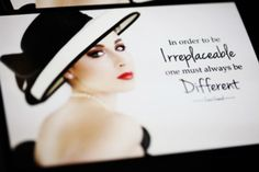 In order to be irreplaceable, one must always be different.