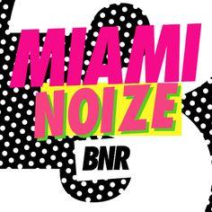 Various Artists - BNR presents Miami Noize 2012