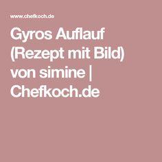 Gyros Auflauf (Rezept mit Bild) von simine | Chefkoch.de