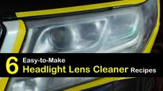 Restore your car's headlights using one of our six homemade headlight lens cleaner recipes. Our cleaners provide amazing results. Headlight Repair, Headlight Cleaner, Headlight Lens, Cloudy Headlights, Best Headlights, Cleaning Headlights On Car, How To Clean Headlights, Homemade Glass Cleaner, Cleaners Homemade