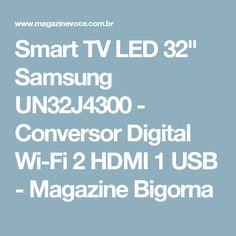 "Smart TV LED 32"" Samsung UN32J4300 - Conversor Digital Wi-Fi 2 HDMI 1 USB - Magazine Bigorna"