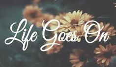 Remember: Life Goes On