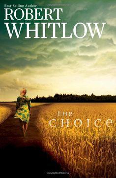 The Choice: Robert Whitlow: 9781401685614: Amazon.com: Books