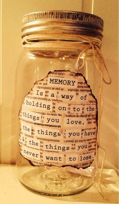 fill a memory jar starting January 1st, open it December 31st and read all the memories from that year