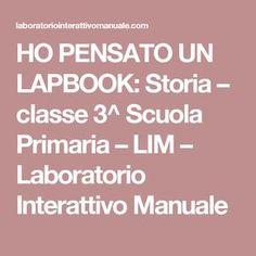 HO PENSATO UN LAPBOOK: Storia – classe 3^ Scuola Primaria – LIM – Laboratorio Interattivo Manuale