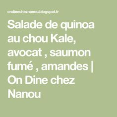 Salade de quinoa au chou Kale, avocat , saumon fumé , amandes   On Dine chez Nanou