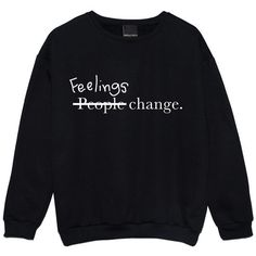 Feelings Change People Sweater Jumper Funny Fun Tumblr Hipster Swag... ($22) ❤ liked on Polyvore featuring tops, shirts, sweaters, black, sweatshirts, women's clothing, punk rock shirts, black top, grunge shirts and star shirt                                                                                                                                                                                 More