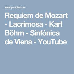 Requiem de Mozart - Lacrimosa - Karl Böhm - Sinfónica de Viena - YouTube