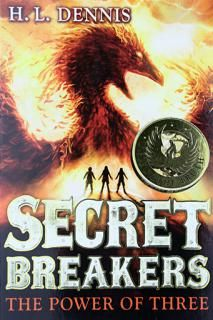 Secret Breakers: The Power of Three by H.L. Dennis