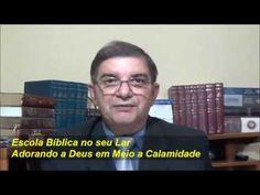 Adorando a Deus em Meio a Calamidade - Escola Bíblica no seu Lar - EBDWeb