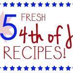 25+ Fresh 4th of July Recipes