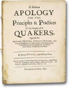 "History: Penn often published defenses of the Religious Society of Friends. In 1671, he and George Whitehead (1636–1723), a founder of the Quaker movement in England, collaborated on such a publication. Note: the word apology is used as ""explanation for"""