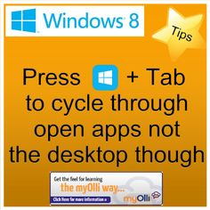 Windows 8: Tip- Press Windows Key + Tab to cycle through open apps not the desktop though. Source: www.theittrainingsurgery.com Windows 8 Tips, Snap App, Z Show, Start Screen, Open App, Language, Feelings, Learning, Apps