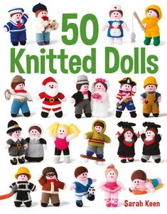 Booktopia has 50 Knitted Dolls by Sarah Keen. Buy a discounted Paperback of 50 Knitted Dolls online from Australia's leading online bookstore. Knitted Dolls Free, Knitted Doll Patterns, Christmas Knitting Patterns, Crochet Patterns Amigurumi, Amigurumi Doll, Knitting Patterns Free, Crochet Toys, Crochet Animals, Crochet Birds