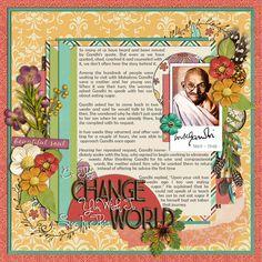 Bingo Challenge - June 2015. 13: 'Be The Change Yo Wish To See In This World - Gandhi'  Credits: Set 192: Just For Journaling 10 - Cindy Schneider Beautiful Spirit - Kristin Cronin-Barrow & Studio Flergs