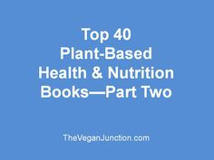 Top 40 Plant-Based Health & Nutrition Books Part Two