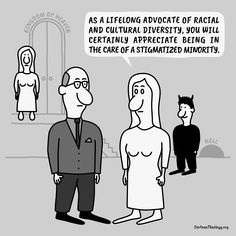 You Will Certainly Appreciate Being In The Care Of A Stigmatized Minority – Cartoon Theology Christian Cartoons, Christian Humor, Church Humor, Cultural Diversity, Appreciation, Memes, Jokes, Meme