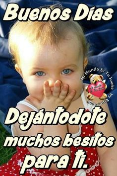 Besito Morning Messages, I Miss You, Namaste, Good Morning, Friendship, Happy Birthday, Romantic, Memes, Children