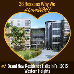 Happy February, Broncos-to-be! Throughout the month of February, let us show you 28 reasons why we #LoveWMU!   Reason 1: Brand new residence halls are coming our way in Fall 2015! Western Heights will be the newest addition to our campus. Take the virtual tour here: http://wmich.edu/housing/westernheights
