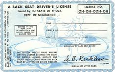 BACKSEAT DRIVERS LICENSE -This license must be in the possession of the back seat driver at all times - otherwise get out and walk! May annoy, disturb, irritate and shout instruction from the back seat. Classic Cartoon Characters, Classic Cartoons, Boyfriend Application, Drivers License Pictures, Funny Certificates, Funny Jokes, Hilarious, Work Humor, Adult Coloring Pages