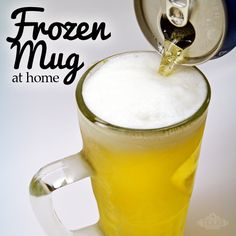 The only way to drink an Ice-Cold Beer is out of a frozen mug! DIY at home.