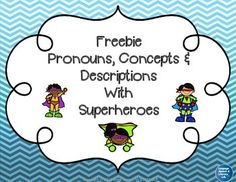 FREE! No Print Needed Use on iPad, Tablet or Smart Board This is a freebie to practice pronouns, basic concepts as well as descriptions with superheroes.