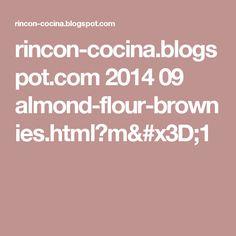 rincon-cocina.blogspot.com 2014 09 almond-flour-brownies.html?m=1