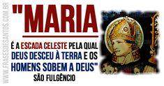 """""""Mariaé a escada celeste pela qual Deus desceu à terra e os homens sobem a Deus.""""SãoFulgêncio #Deus #Maria #SãoFulgêncio"""