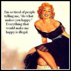What a relief. Pin Up Quotes, Picture Quotes, Diet Quotes, Retro Humor, Vintage Humor, What Makes You Happy, Are You Happy, Sarcastic Quotes, Funny Quotes