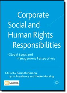 corporate social responsibility and human rights Business and human rights the evolving international agenda john gerard ruggie faculty chair, corporate social responsibility initiative kirkpatrick professor of international affairs.
