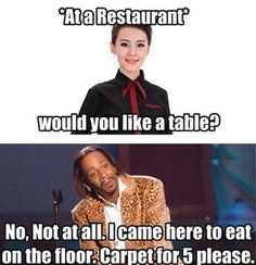 It always annoys me when the hostess asks me this at a restaurant