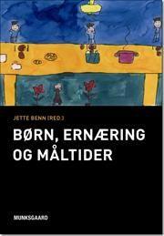 Børn, ernæring og måltider af Jette Benn, ISBN 9788762811683, 2/9