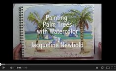 Art in my Heart, Jacqueline Newbold: Painting Palm Trees with Watercolor