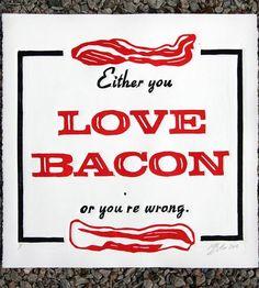 Funny Love Bacon Print.