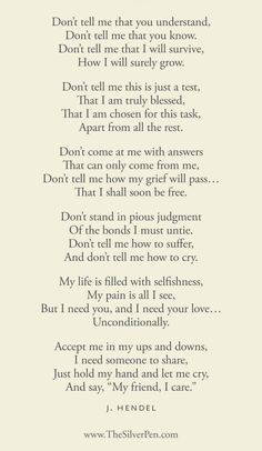 A poem about grief. I don't think it only has to be about grief but any great pain or anything that has caused someone pain. Now Quotes, Great Quotes, Quotes To Live By, Life Quotes, Inspirational Quotes, The Words, Youre My Person, Virginia Woolf, Ptsd