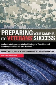 Kelley, Bruce C, Justin M. Smith, and Ernetta L. Fox. Preparing Your Campus for Veterans' Success: An Integrated Approach to Facilitating the Transition and Persistence of Our Military Students. , 2013. Print.
