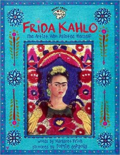 Frida Kahlo: The Artist who Painted Herself (Smart About Art): Margaret Frith, Tomie dePaola: 9780448426778: Amazon.com: Books