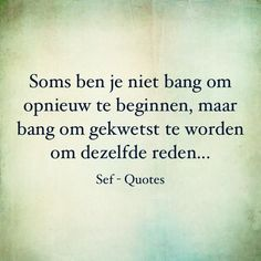 Gevonden op pinterest.com via Google Words Of Wisdom Quotes, True Quotes, Qoutes, Motivational Quotes, Inspirational Quotes, Sef Quotes, I Hate My Life, Dutch Quotes, Say My Name