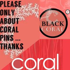 @BlackCoral4you ONLY CORAL