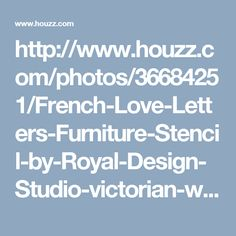 http://www.houzz.com/photos/36684251/French-Love-Letters-Furniture-Stencil-by-Royal-Design-Studio-victorian-wall-stencils