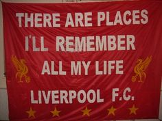There are places I'll remember. All my life LFC Liverpool FC Liverpool Football Club, Liverpool Fc, Liverpool You'll Never Walk Alone, Bill Shankly, But Football, Best Flags, Houston Dynamo, Rugby Players, Scrappy Quilts