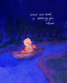 What you seek is seeking you. - Rumi Buddha Doodles Art:Molly Hahn